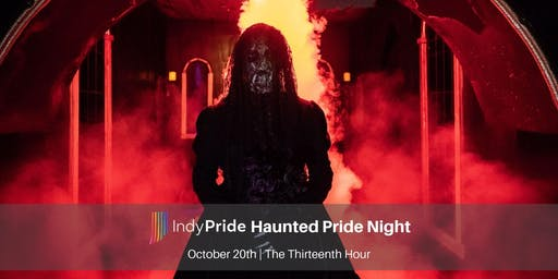 Indy Pride Haunted Pride Night at The Thirteenth Hour