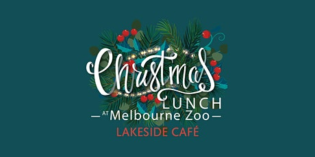 Melbourne Zoo Christmas Day Lunch (LAKESIDE) tickets