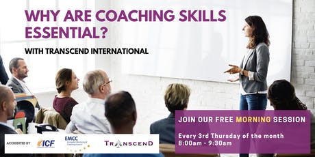 WHY ARE COACHING SKILLS ESSENTIAL? Join our Free Morning Intro Session! tickets