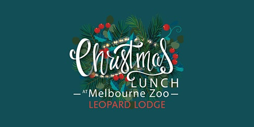 Melbourne Zoo Christmas Day Lunch (LEOPARD LODGE)