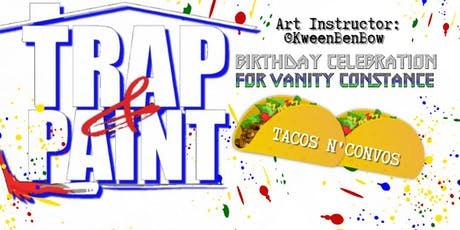 Tacos and Convos Trap n Paint tickets