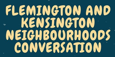 Kensington Flemington Neighbourhood Conversation tickets