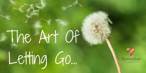The Art Of Letting Go!