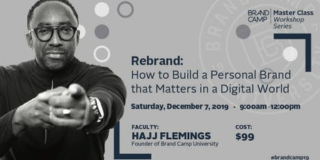 Brand Camp Univ: Master Class - Rebrand:  How to Build Your Personal Brand tickets