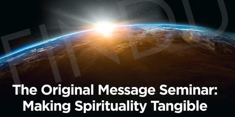 Hearing The Original Message Seminar: Making Spirituality Tangible, Prt.2: Meditation  tickets