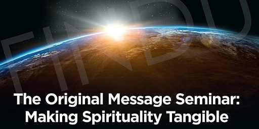 Hearing The Original Message Seminar: Making Spirituality Tangible, Prt.2: Meditation