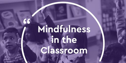 Mindfulness in the Classroom - November 2019