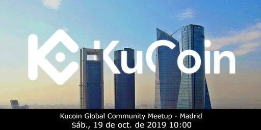 Kucoin Global Community Meetup - Madrid (English)
