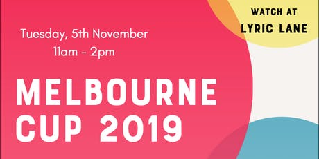 2019 Melbourne Cup at Lyric Lane tickets