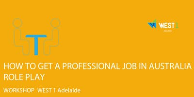WEST 1 Adelaide | How to get a professional job in AU