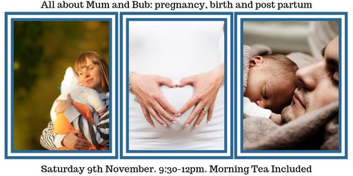 All about Mum and Bub: pregnancy, birth and post partum