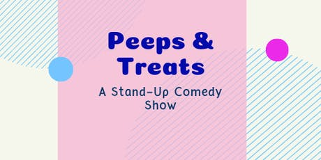 Peeps & Treats Comedy Show - December '19 tickets