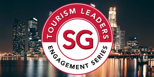 SG Tourism Leaders Engagement Series 2019