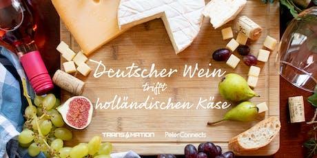 Deutscher Wein trifft holländischen Käse –  Trans4mation & Peterconnects Tickets