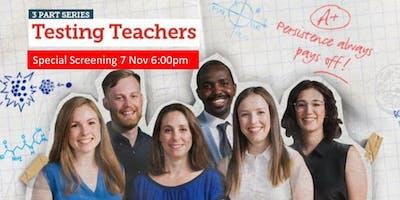 Testing Teachers: A Special Screening