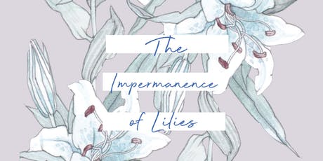 The Impermanence of Lilies by Daniel Yeo tickets