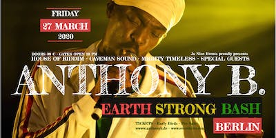 ANTHONY B.  Earth Strong Bash 2020 - Berlin