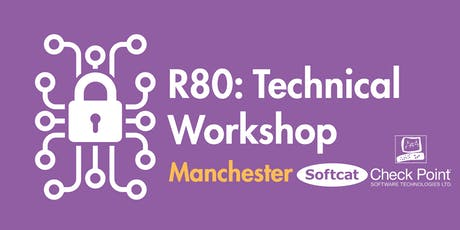 Manchester: Check Point R80- Technical Workshop tickets