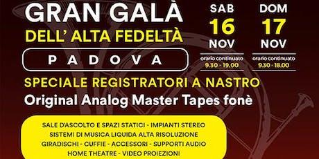 Gran Galà dell'Alta Fedeltà di Padova - Edizione 2019 biglietti