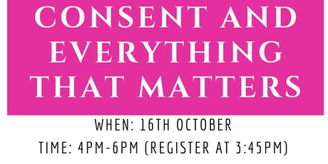 CONSENT and everything that matters tickets