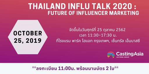 Thailand InfluTalk : Future of Influencer Marketing 2020