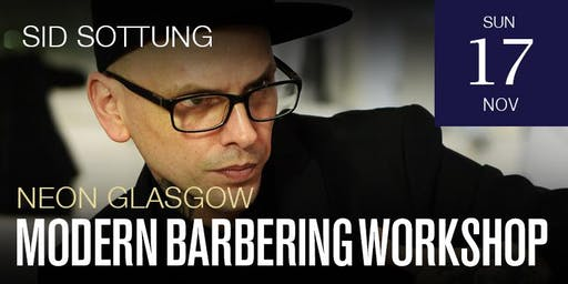 Glagsow Modern Barbering workshop featuring Sid Sottung