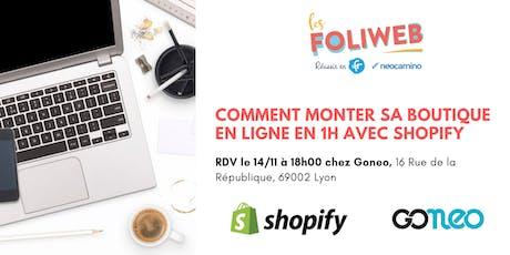 [Lyon] Comment monter sa boutique en ligne en 1h avec Shopify billets