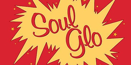 Soul Glo tickets