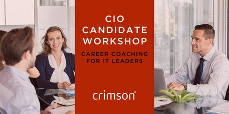 CIO Candidate Workshop - Career coaching for IT Leaders - 07.11.19 tickets