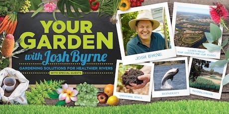 Your Garden with Josh Byrne - Western Suburbs tickets