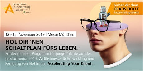 Accelerating Talents - productronica vom 12. - 15.11.2019 Tickets