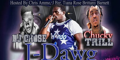 J-Dawg, Chucky Trill, & Dj Chose Concert