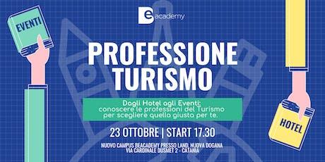 """""""PROFESSIONE TURISMO"""" - Dagli Hotel agli Eventi, conoscere per scegliere biglietti"""