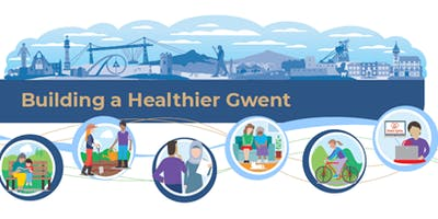 Building a Healthier Gwent Conference