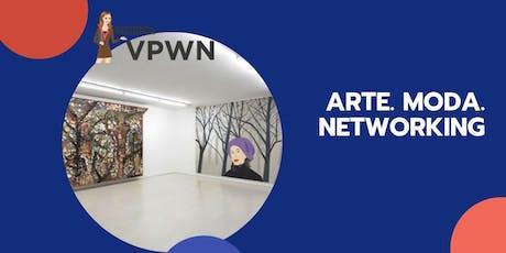 ARTE. MODA. NETWORKING biglietti