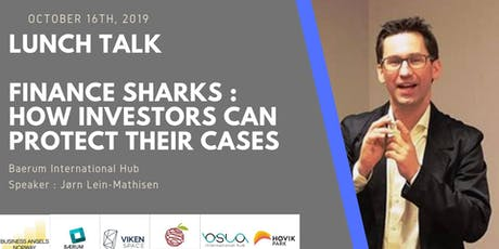 Finance Sharks : How angels/investors can protect theirs cases tickets