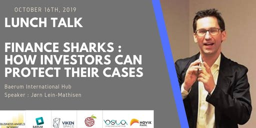 Finance Sharks : How angels/investors can protect theirs cases