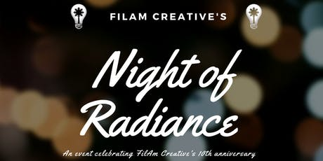 "FilAm Creative's 10th Anniversary Event ""Night of Radiance""(regular ticket) tickets"