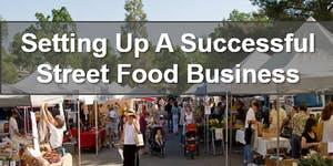 Setting Up Your Street Food Business