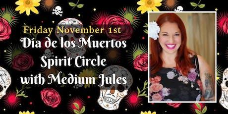 Día de los Muertos Spirit Circle with Medium Jules Davis tickets