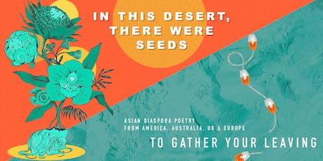 In This Desert, There Were Seeds | To Gather Your Leaving Launch tickets