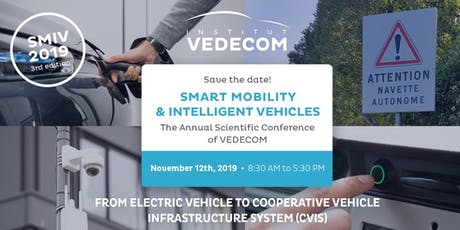 SMIV - Smart Mobility and Intelligent Vehicle Inscription Conférence Annuelle VEDECOM 12 novembre 2019 tickets
