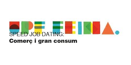SPEED JOB DATING: COMERÇ I GRAN CONSUM entradas