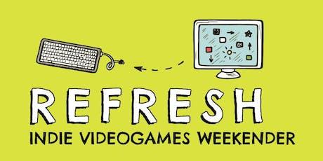 Refresh Indie Videogames Weekender tickets