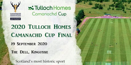 Shinty's Big Day Out - The 2020 Tulloch Homes Camanachd Cup Final tickets