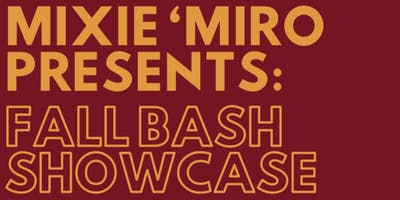 Mixie 'Miro Presents: Fall Bash Showcase