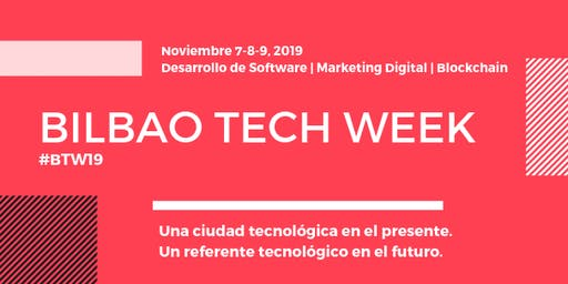 Bilbao Tech Week 2019