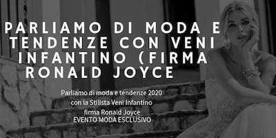 Evento esclusivo Veni Infantino . Parliamo di moda e tendenze 2020.