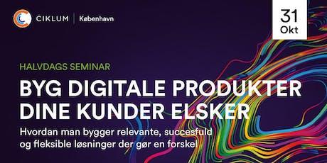 Byg digitale produkter dine kunder elsker (København) tickets