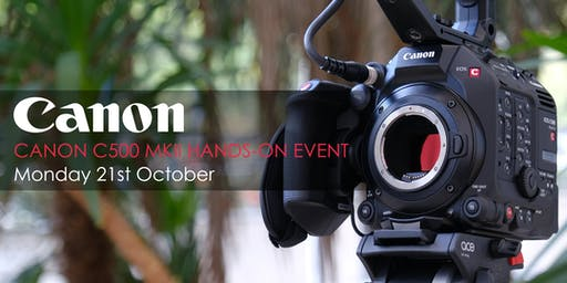 Canon C500 II - Hands On Preview Event